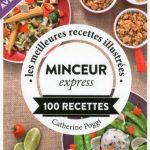Le petit livre de minceur express illustré en 100 recettes